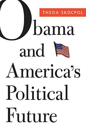 Obama and America s Political Future PDF