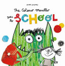 The Colour Monster Goes to School