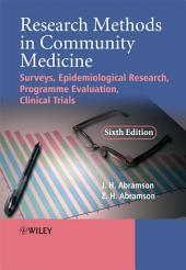 Research Methods in Community Medicine: Surveys, Epidemiological Research, Programme Evaluation, Clinical Trials, Edition 6