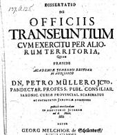 De officiis transeuntium cum exercitu per aliorum territoria. praeses. Petrus Müller. -Jenae, Gollner 1682
