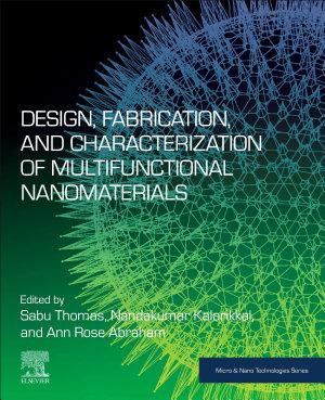 Design, Fabrication, and Characterization of Multifunctional Nanomaterials