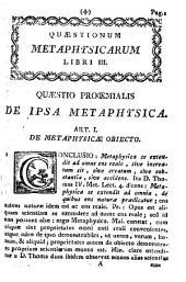 Quaestionum metaphysicarum libri III: ad usum Seminarii Episcopalis Barcinonensis editi