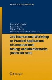 2nd International Workshop on Practical Applications of Computational Biology and Bioinformatics (IWPACBB 2008)