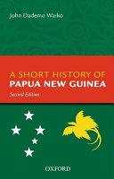 A Short History of Papua New Guinea PDF