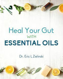 Heal Your Gut with Essential Oils Book