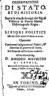Osservationi di Stato et di historia: sopra la vita et servigii del Sig. de Villeroy di Pietro Mattei : Con li Fiori Politici