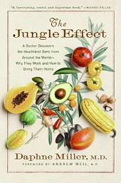 The Jungle Effect: Healthiest Diets from Around the World--Why They Work and How to Make Them Work for You