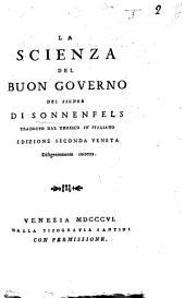 La Scienza del buon governo ... tradotto dal tedesco in italiano [by C. Amoretti]. Edizione seconda veneta, etc