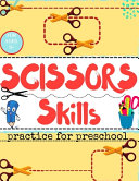 SCISSORS Skills Practice for Preschool FOR AGES 3