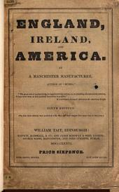 England, Ireland, and America. By a Manchester Manufacturer R. Cobden