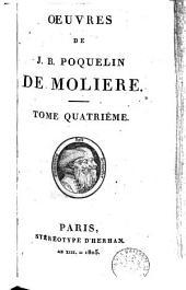 Oeuvres de J.B. Poquelin de Molière: Volume4