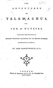The Adventures of Telemachus, the Son of Ulysses. Translated from the French of Messire François Salignac de La Mothe-Fenélon, Archbishop of Cambray. By John Hawkesworth, LL.D.