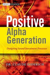 Positive Alpha Generation: Designing Sound Investment Processes