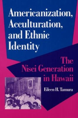 Americanization  Acculturation  and Ethnic Identity