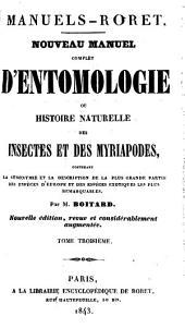 Nouveau manuel complet d'entomologie: ou Histoire naturelle des insectes et des myriapodes : contenant la synonymie et la description de la plus grande partie des espèces d'Europe et des espèces exotiques les plus remarquables, Volume3