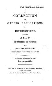 A collection of orders, regulations, and instructions, for the army; on matters of finance and points of discipline immediately connected therewith