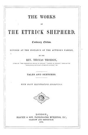 The Works of the Ettrick Shepherd  pseud    Tales and sketches PDF