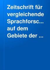 Zeitschrift für vergleichende Sprachforschung auf dem Gebiete der indogermanischen Sprachen