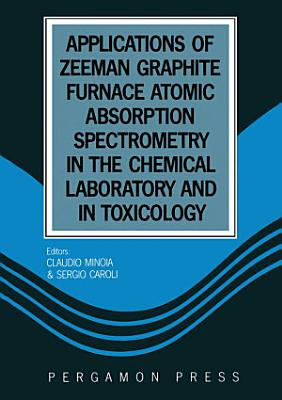 Applications of Zeeman Graphite Furnace Atomic Absorption Spectrometry in the Chemical Laboratory and in Toxicology PDF