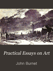 Practical Essays on Art...