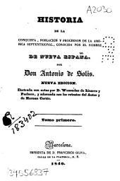 Historia de la conquista, población y progresos de la América septentrional, conocida por el nombre de Nueva España: Volumen 1