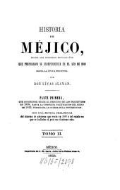 Historia de Méjico: Desde los primeros movimientos que prepararon su independencia en el año de 1808 hasta la época presente, Volumen 2