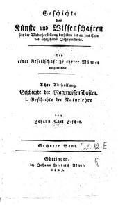 Geschichte der Physik seit der Wiederherstellung der Kunste und Wissenschaften bis auf die neuesten Zeien von Johann Carl Fischer: 6
