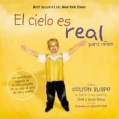 El cielo es real - edición ilustrada para niños: La asombrosa historia de un niño pequeño de su viaje al cielo de ida y vuelta