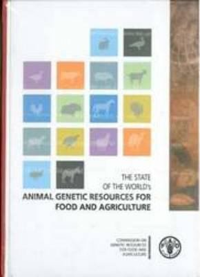 The State of the World s Animal Genetic Resources for Food and Agriculture