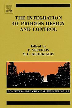 The Integration of Process Design and Control PDF