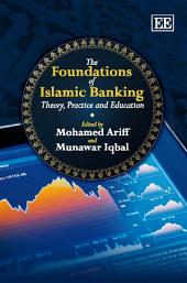 The Foundations of Islamic Banking: Theory, Practice and Education