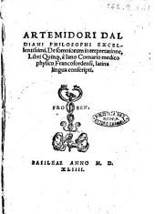 Artemidori Daldiani ... De somniorum interpretatione, libri quinque à Iano Cornario medico physico Francofordensi, latina lingua conscripti