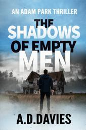 The Shadows of Empty Men