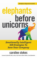 Elephants Before Unicorns  Emotionally Intelligent HR Strategies to Save Your Company