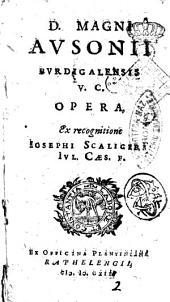 D. Magni Ausonii Burdigalensis V. C. Opera, ex recognitione Iosephi Scaligeri Iul. Caes. F