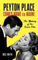 Peyton Place Comes Home to Maine PDF