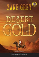 Desert Gold (Annotated, Large Print)