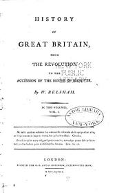 History of Great Britain: From the Revolution to the Accession of the House of Hanover, Volume 1