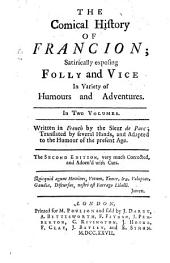 The Comical History of Francion: Satirically Exposing Folly and Vice in Variety of Humours and Adventures, Volume 1