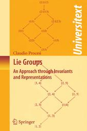 Lie Groups: An Approach through Invariants and Representations