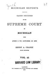 Michigan Reports: Cases Decided in the Supreme Court of Michigan, Volume 41
