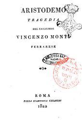 Aristodemo tragedia del cavaliere Vincenzo Monti ferrarese