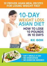 10 Day Weight Loss Asian Diet  How to Lose 10 Pounds In 10 Days PDF