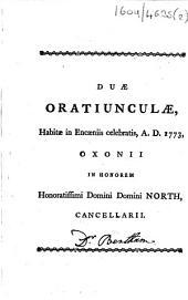 Duæ oratiunculæ, habitæ in Encæniis celebratis, A.D. 1773, Oxonii in honorem Honoratissimi Domini Domini North, Cancellarii. [By Edward Bentham.]