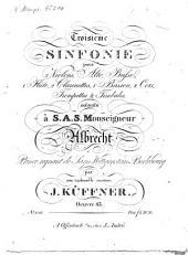 Troisième sinfonie pour 2 violons, alto, basse, flûte, 2 clarinettes, basson, 2 cors, trompettes & timbales, oeuvre 83