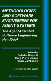 Methodologies and Software Engineering for Agent Systems: The Agent-Oriented Software Engineering Handbook
