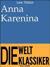 Anna Karenina: Vollständige Ausgabe