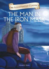The Man in the Iron Mask : Om Illustrated Classics