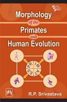 MORPHOLOGY OF THE PRIMATES AND HUMAN EVOLUTION PDF