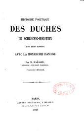 Histoire politique des duchés de Schlesvig-Holstein dans leurs rapports avec la monarchie danoise: Volume26